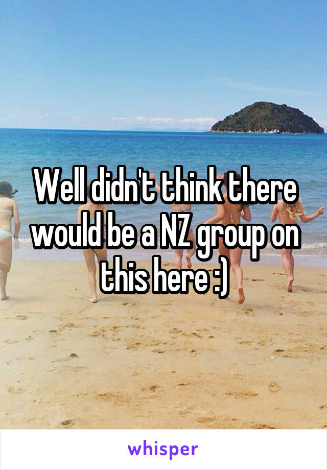 Well didn't think there would be a NZ group on this here :)