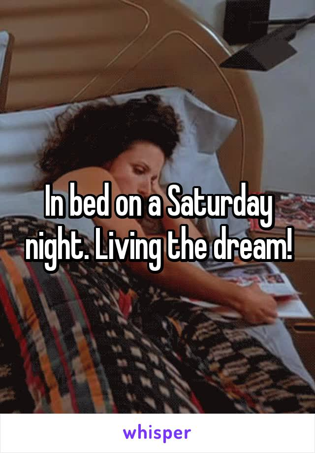 In bed on a Saturday night. Living the dream!