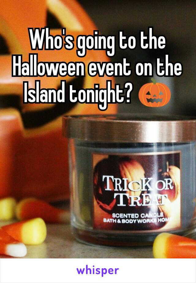 Who's going to the Halloween event on the Island tonight? 🎃