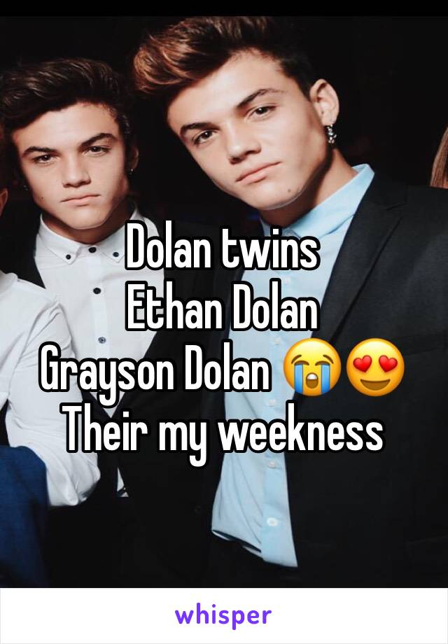 Dolan twins  Ethan Dolan Grayson Dolan 😭😍 Their my weekness
