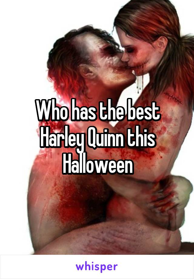 Who has the best Harley Quinn this Halloween