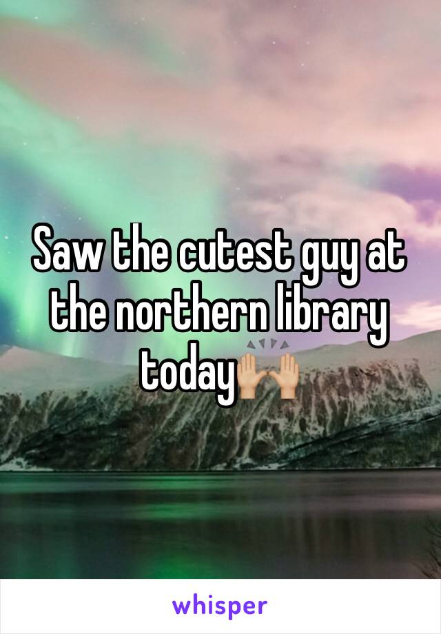 Saw the cutest guy at the northern library today🙌🏼