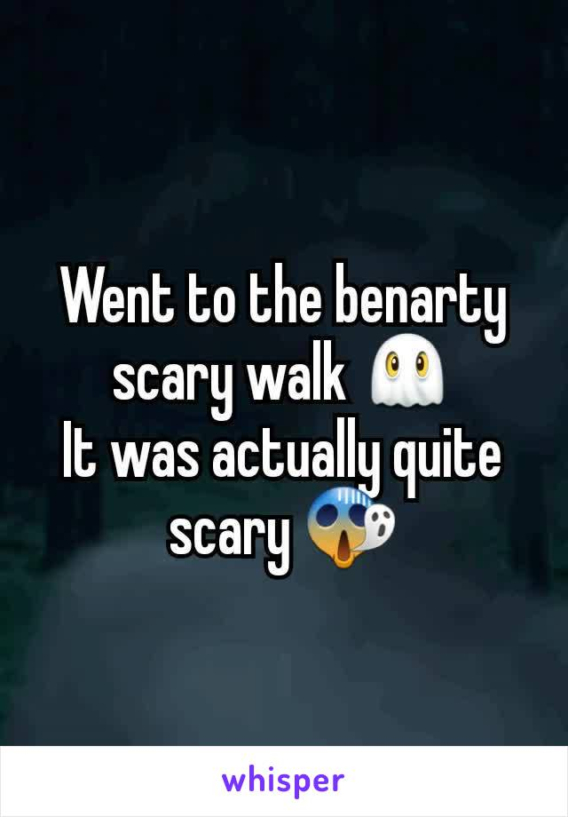 Went to the benarty scary walk 👻 It was actually quite scary 😱