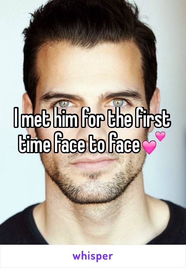 I met him for the first time face to face💕