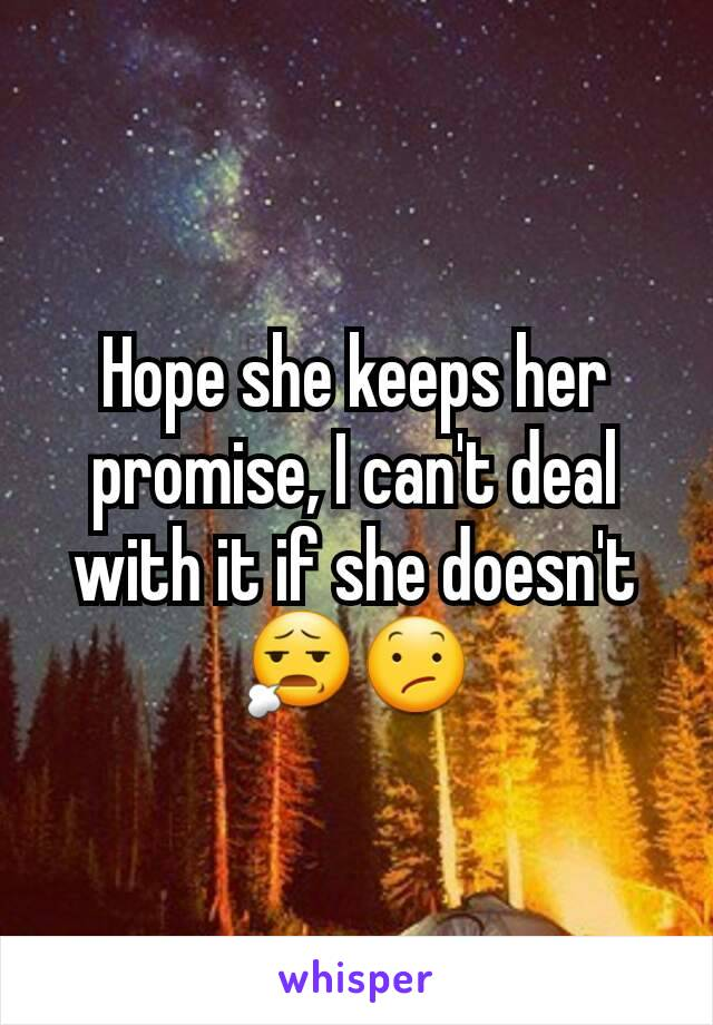 Hope she keeps her promise, I can't deal with it if she doesn't 😧😕