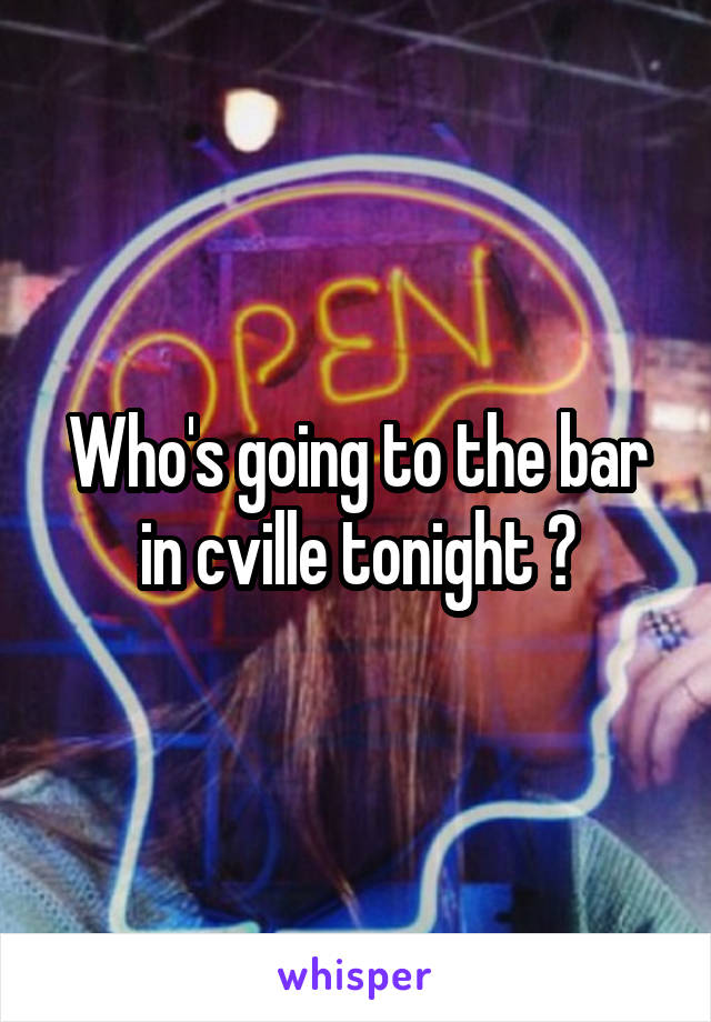 Who's going to the bar in cville tonight ?