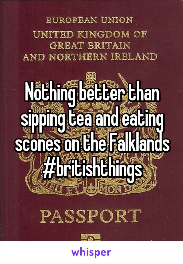 Nothing better than sipping tea and eating scones on the Falklands #britishthings