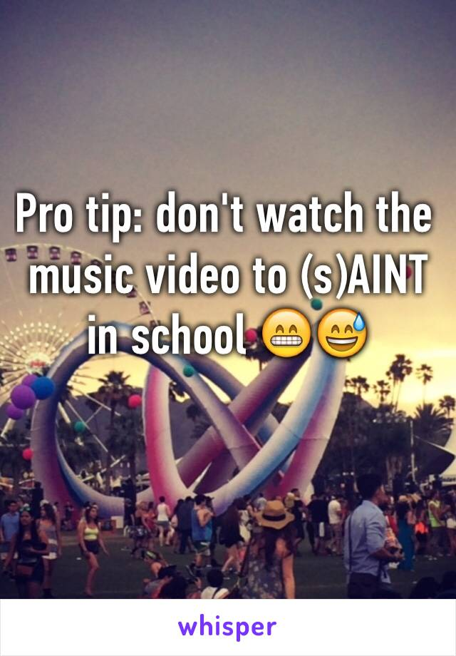 Pro tip: don't watch the music video to (s)AINT in school 😁😅