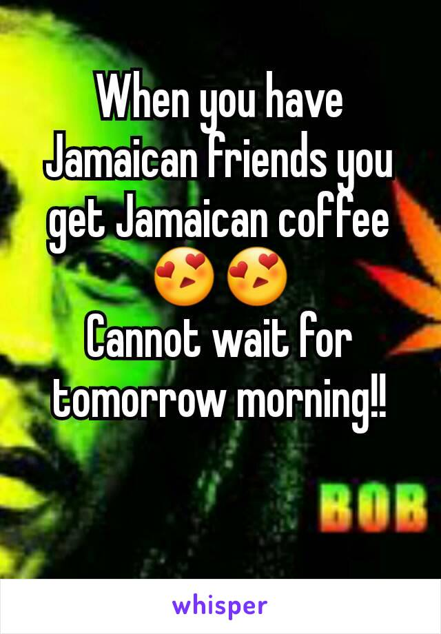 When you have Jamaican friends you get Jamaican coffee 😍😍 Cannot wait for tomorrow morning!!