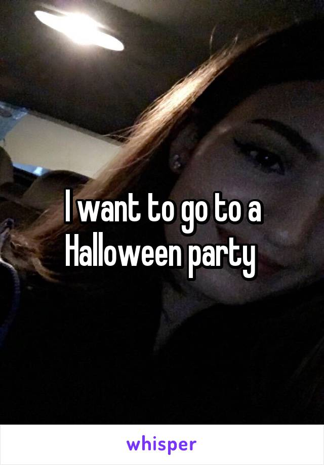 I want to go to a Halloween party