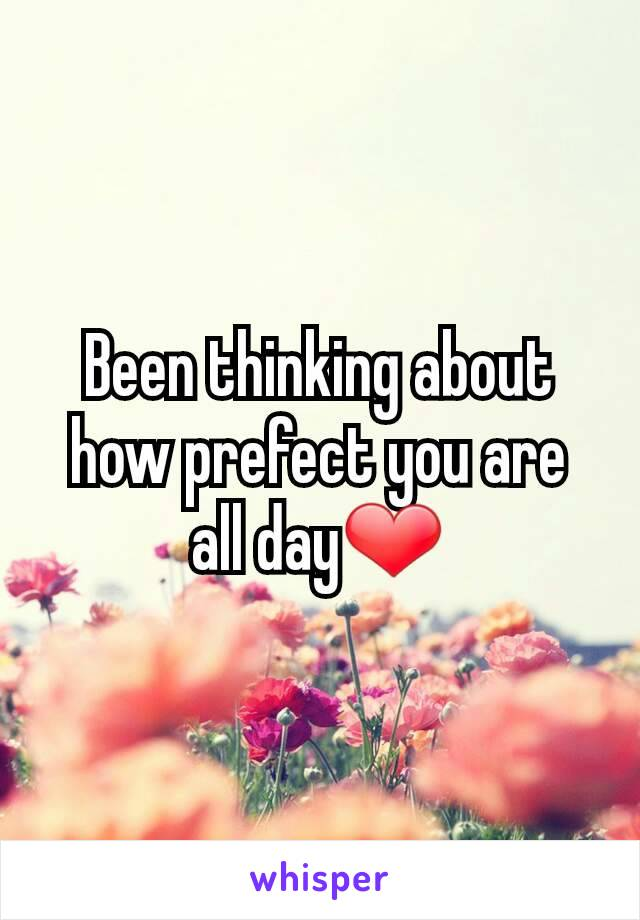 Been thinking about how prefect you are all day❤