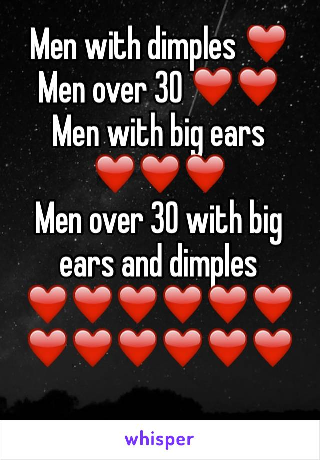 Men with dimples ❤️ Men over 30 ❤️❤️ Men with big ears ❤️❤️❤️ Men over 30 with big ears and dimples ❤️❤️❤️❤️❤️❤️❤️❤️❤️❤️❤️❤️