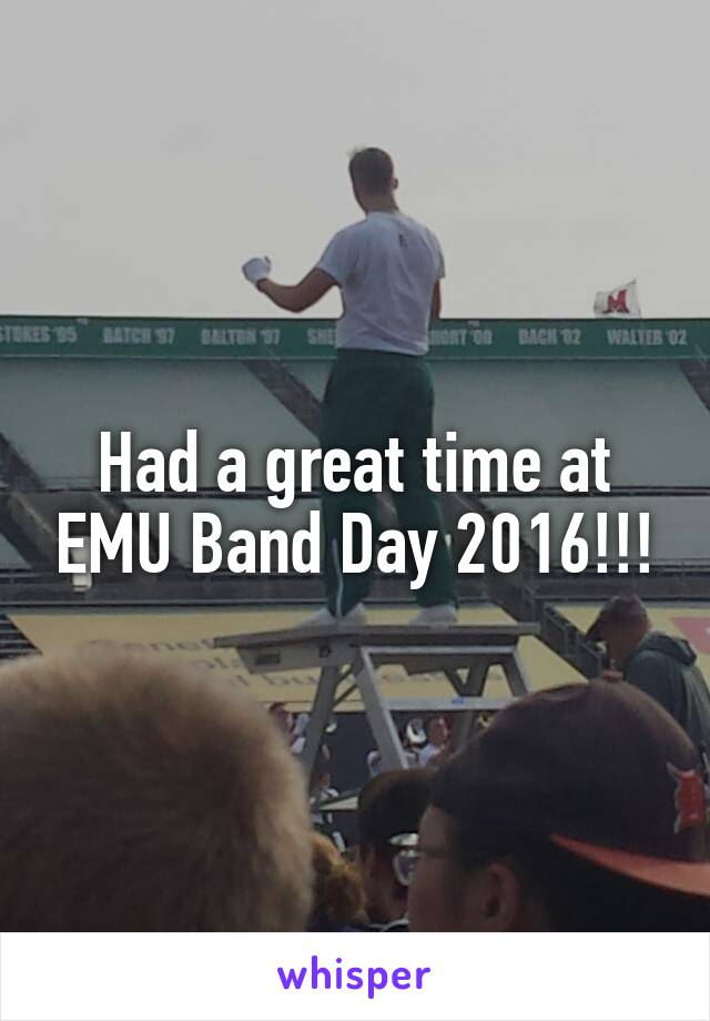 Had a great time at EMU Band Day 2016!!!