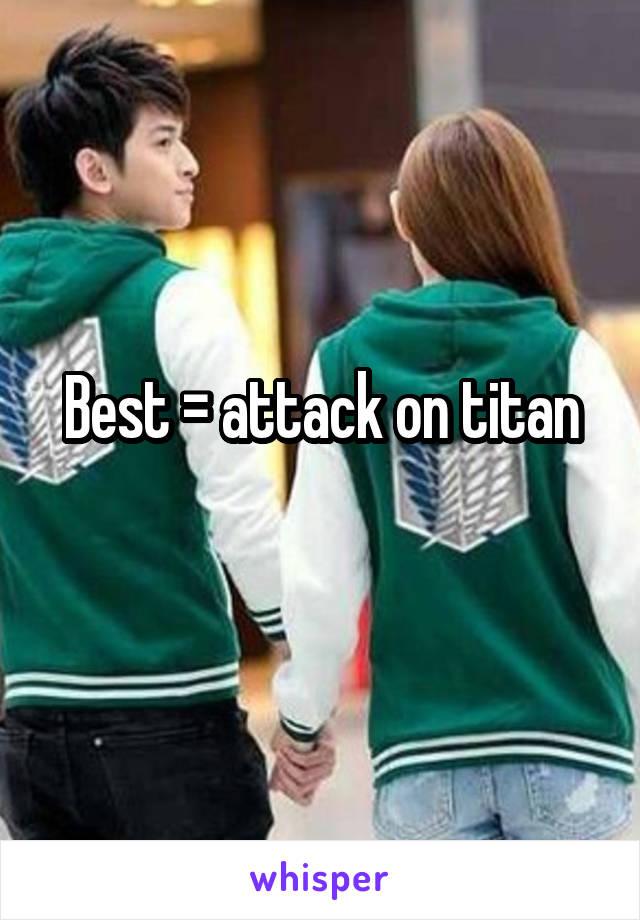 Best = attack on titan