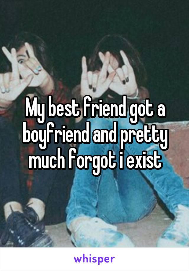 My best friend got a boyfriend and pretty much forgot i exist