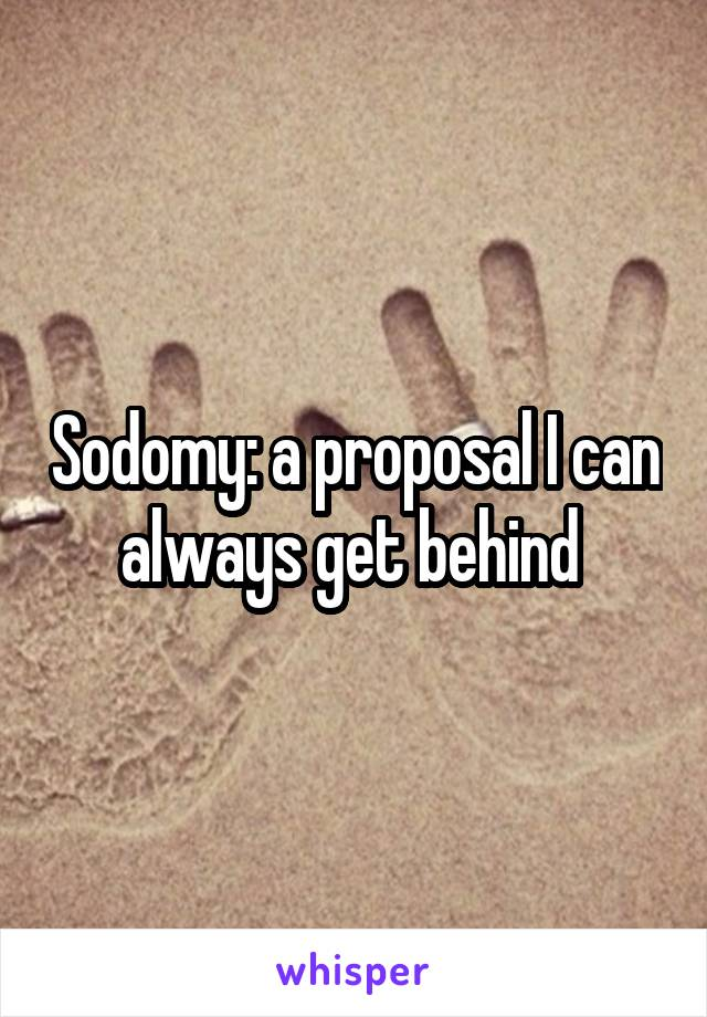 Sodomy: a proposal I can always get behind