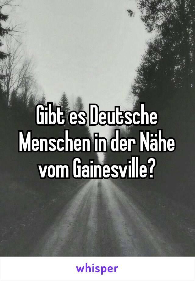 Gibt es Deutsche Menschen in der Nähe vom Gainesville?