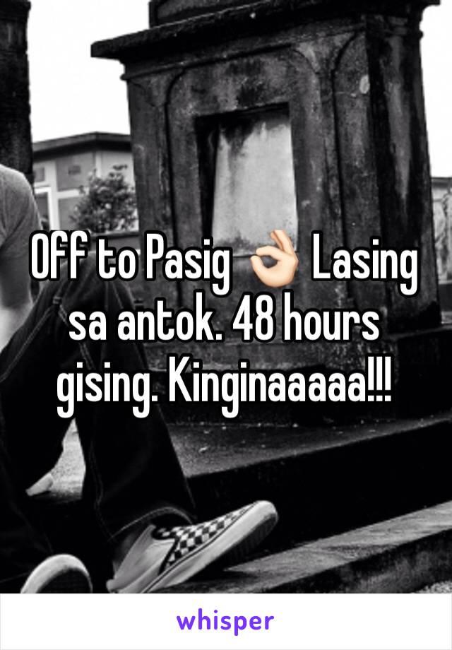 Off to Pasig 👌🏻 Lasing sa antok. 48 hours gising. Kinginaaaaa!!!