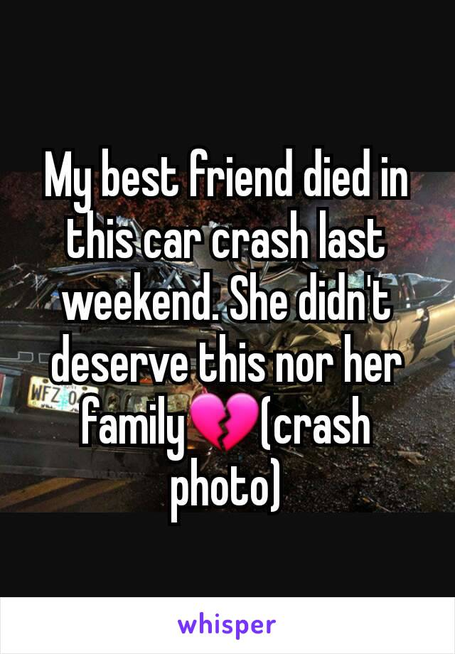 My best friend died in this car crash last weekend. She didn't deserve this nor her family💔(crash photo)