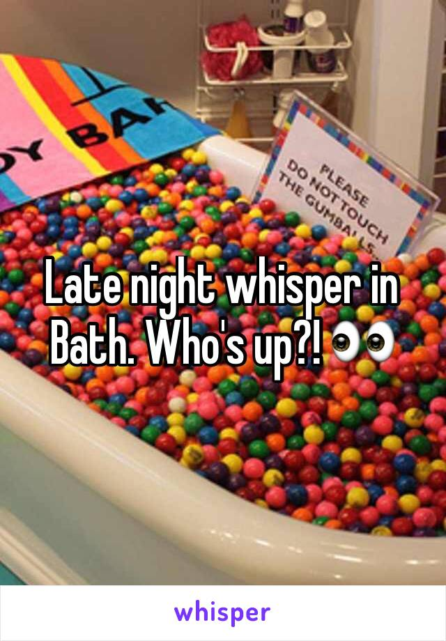 Late night whisper in Bath. Who's up?! 👀
