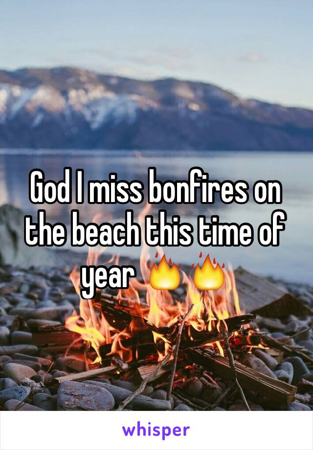God I miss bonfires on the beach this time of year 🔥🔥