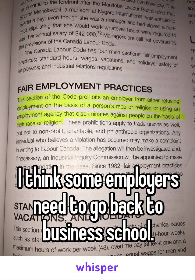 I think some employers need to go back to business school.