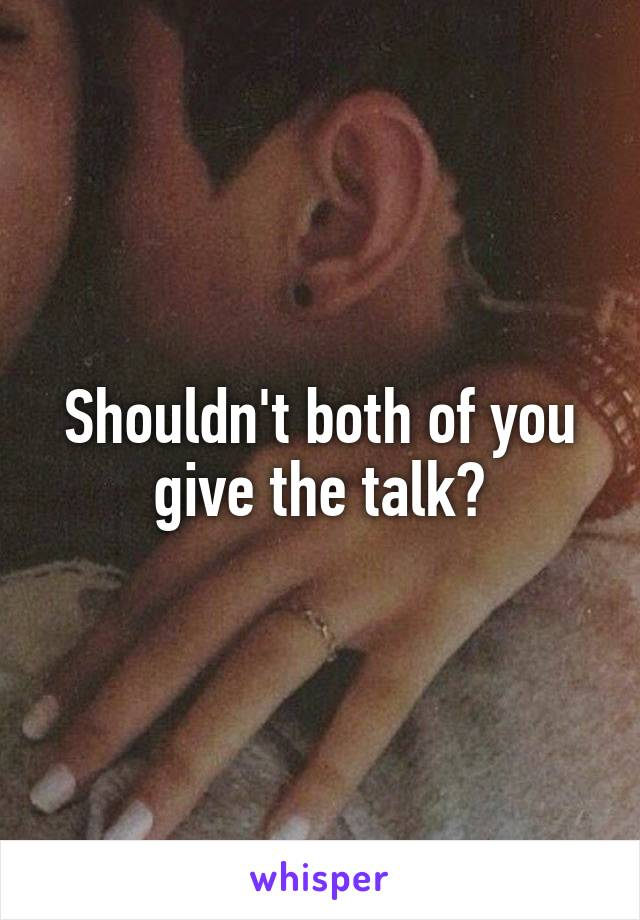 Shouldn't both of you give the talk?