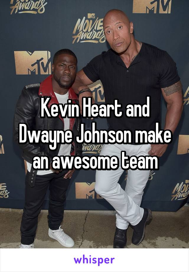 Kevin Heart and Dwayne Johnson make an awesome team