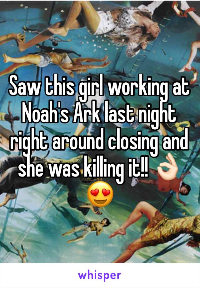 Saw this girl working at Noah's Ark last night right around closing and she was killing it!! 👌🏻😍