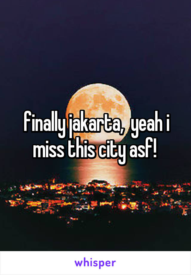 finally jakarta,  yeah i miss this city asf!