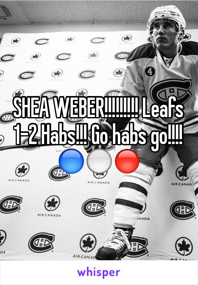 SHEA WEBER!!!!!!!!! Leafs 1-2 Habs!!! Go habs go!!!! 🔵⚪️🔴