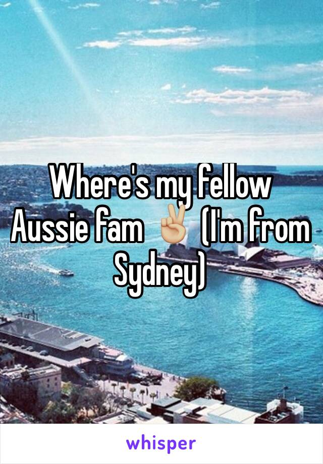 Where's my fellow Aussie fam ✌🏼️ (I'm from Sydney)