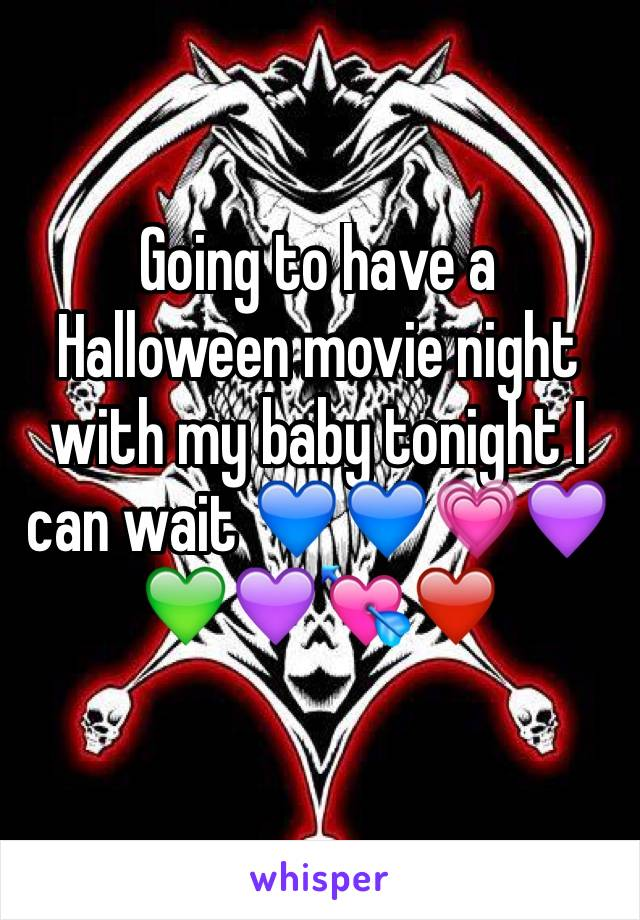 Going to have a Halloween movie night with my baby tonight I can wait 💙💙💗💜💚💜💘❤️