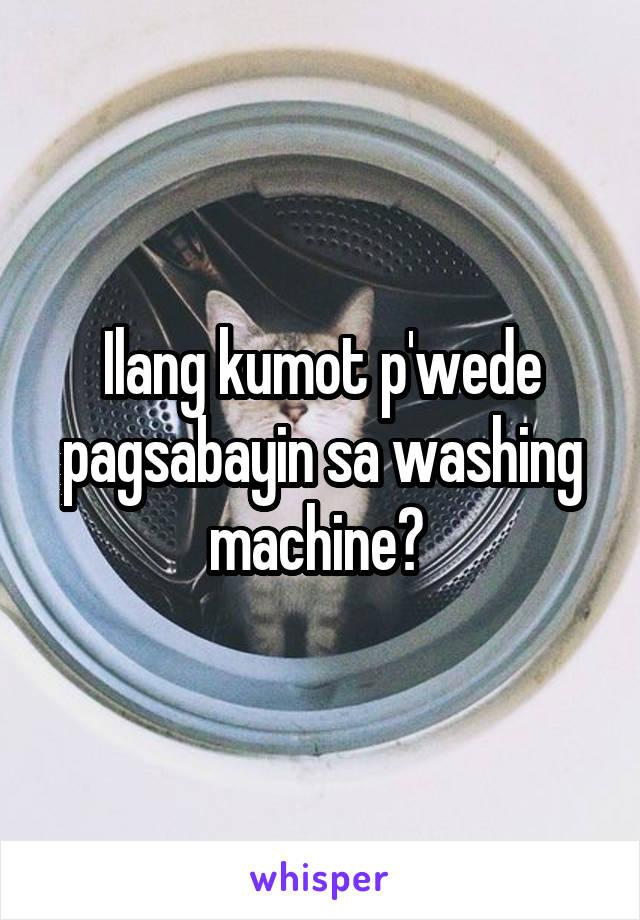Ilang kumot p'wede pagsabayin sa washing machine?