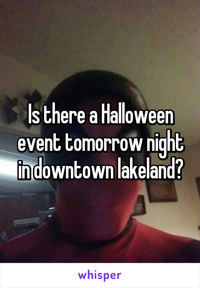Is there a Halloween event tomorrow night in downtown lakeland?