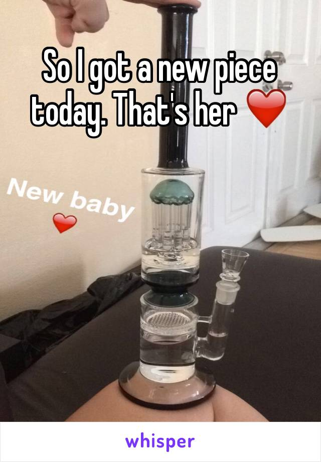 So I got a new piece today. That's her ❤️