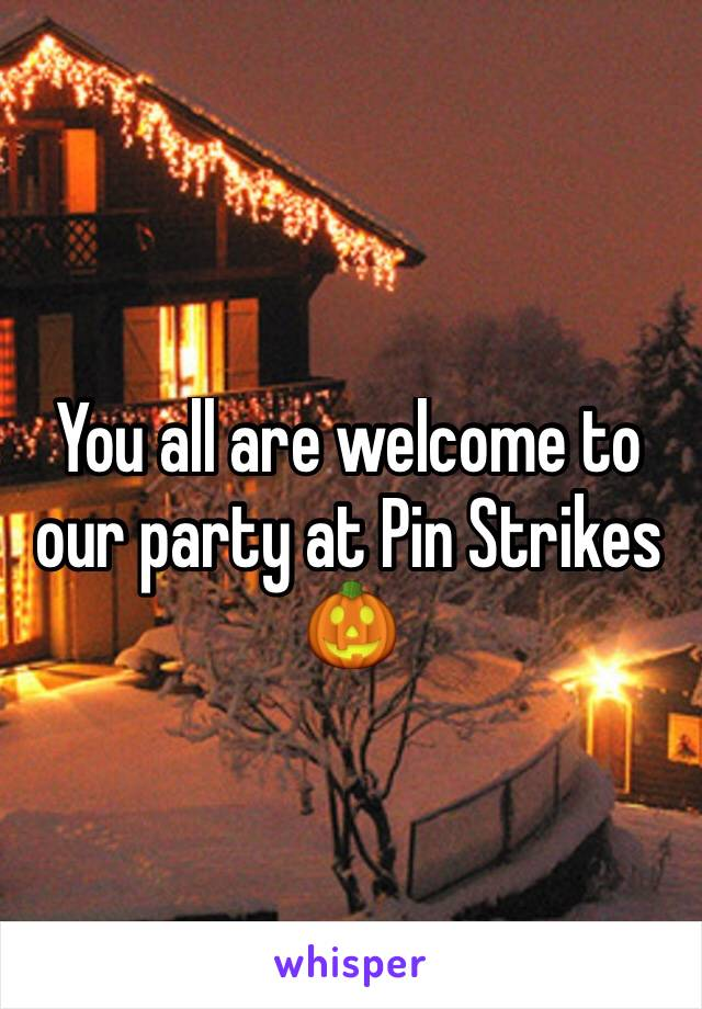 You all are welcome to our party at Pin Strikes 🎃