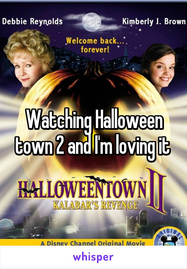 Watching Halloween town 2 and I'm loving it