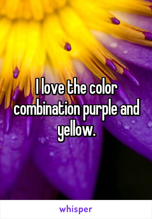 I love the color combination purple and yellow.