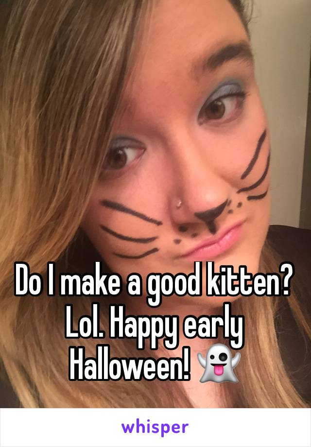 Do I make a good kitten? Lol. Happy early Halloween! 👻