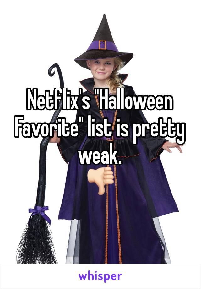"""Netflix's """"Halloween Favorite"""" list is pretty weak.  👎🏻"""