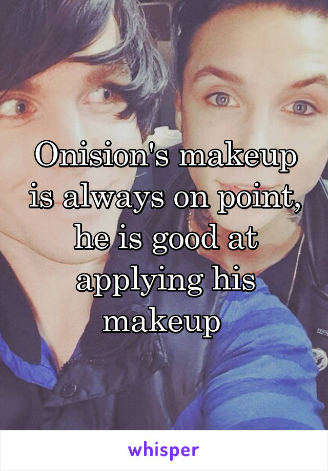 Onision's makeup is always on point, he is good at applying his makeup