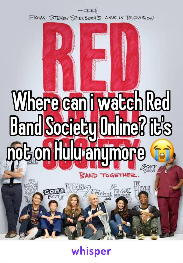 Where can i watch Red Band Society Online? it's not on Hulu anymore 😭