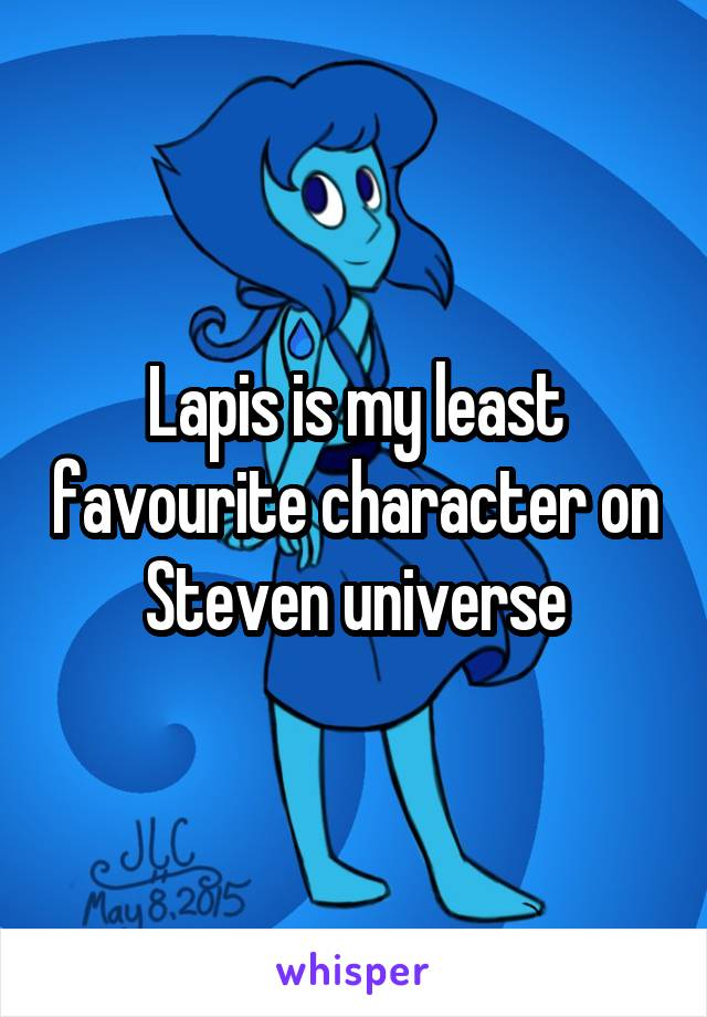 Lapis is my least favourite character on Steven universe