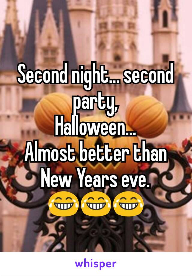 Second night... second party, Halloween... Almost better than New Years eve. 😂😂😂