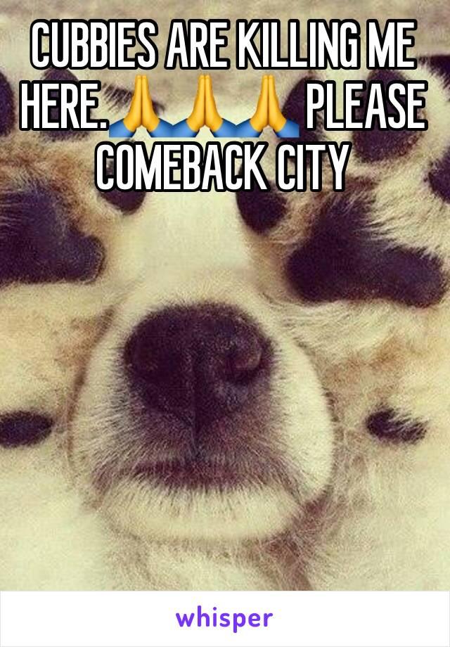 CUBBIES ARE KILLING ME HERE.🙏🙏🙏 PLEASE COMEBACK CITY