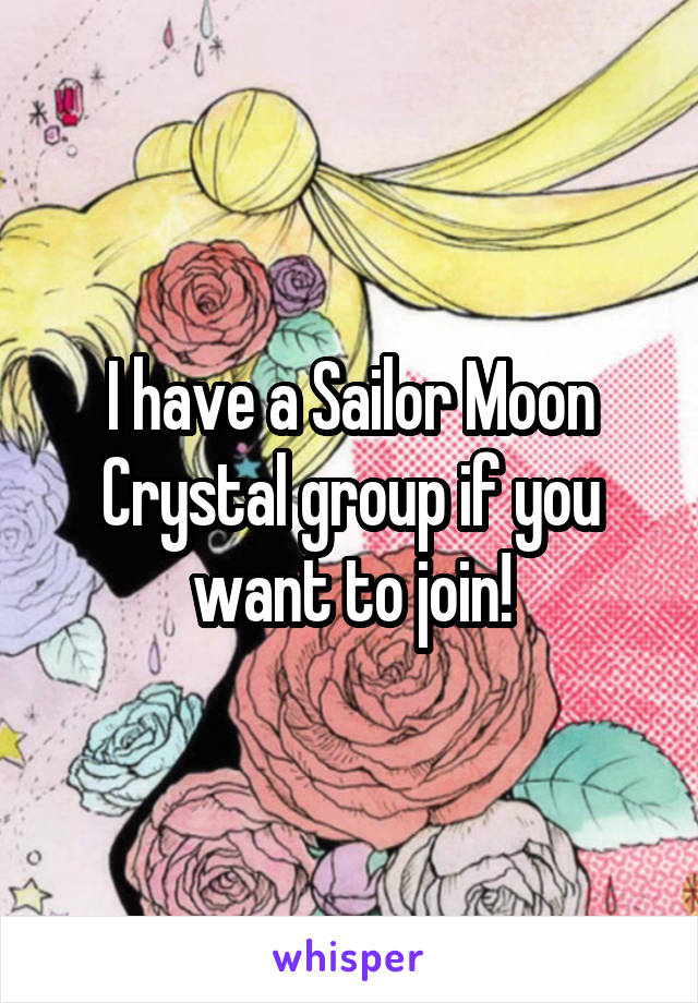 I have a Sailor Moon Crystal group if you want to join!
