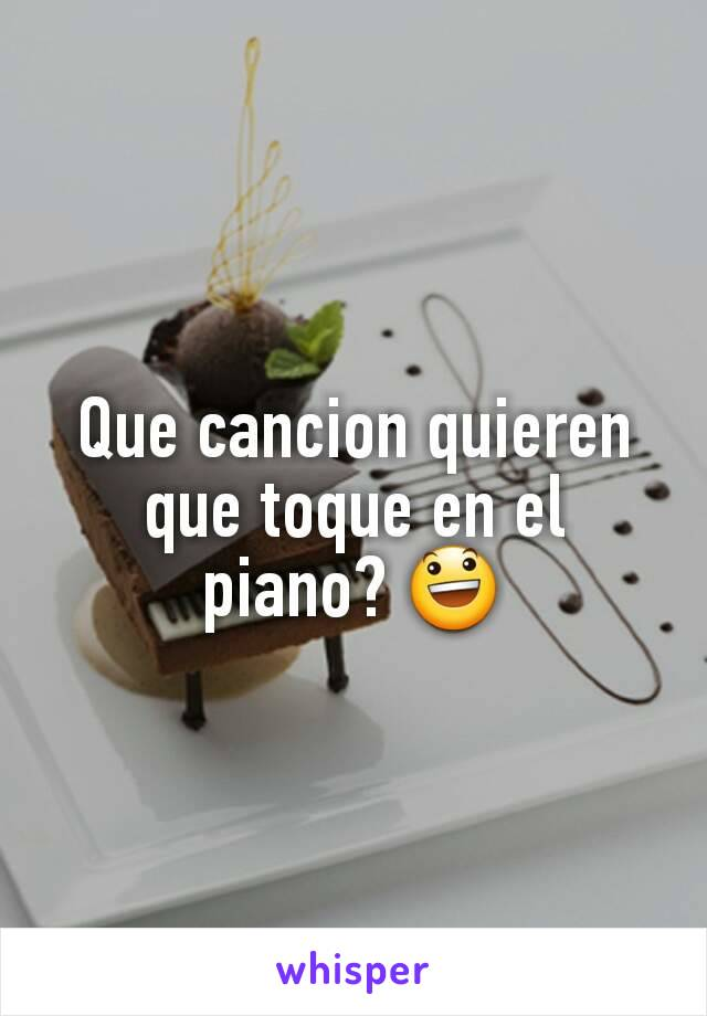 Que cancion quieren que toque en el piano? 😃