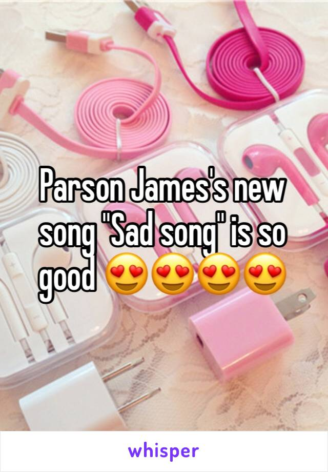 """Parson James's new song """"Sad song"""" is so good 😍😍😍😍"""
