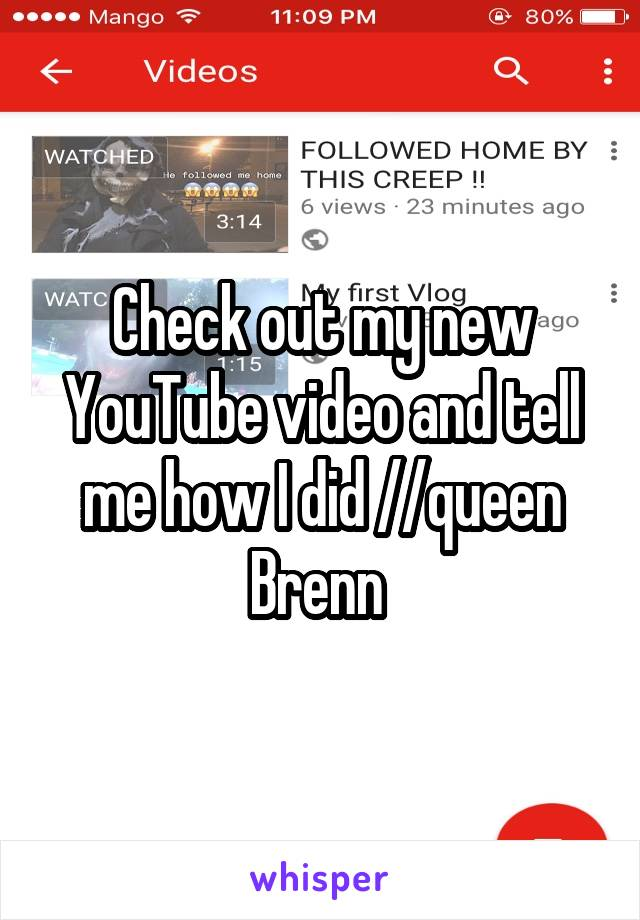 Check out my new YouTube video and tell me how I did //queen Brenn
